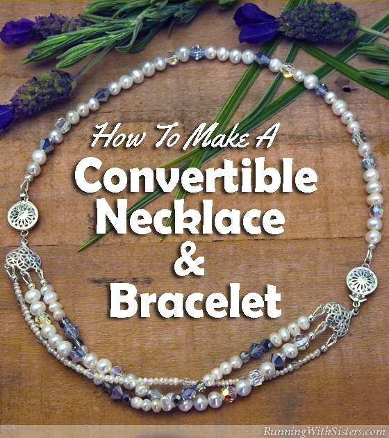Make a convertible necklace and bracelet that is two times the gift: a pearl and crystal necklace that turns into a bracelet! Perfect gift for a Mom!