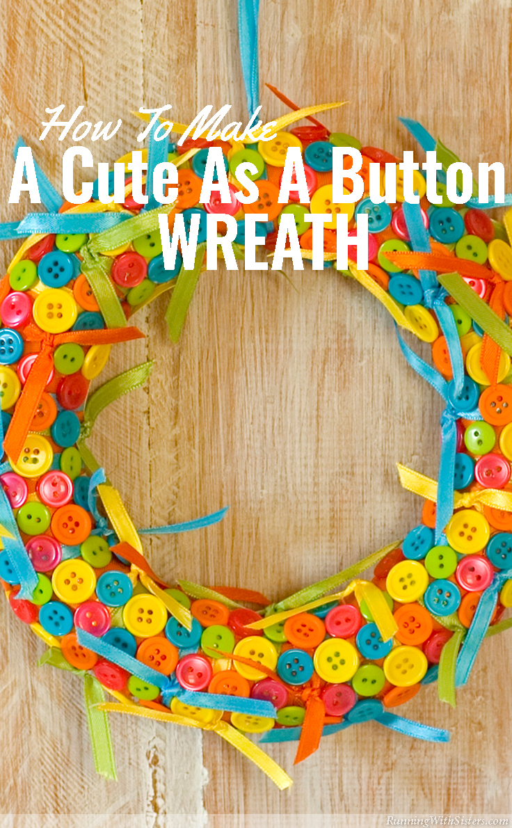 www.RunningWithSisters.com How To Make A Button and Ribbon Wreath