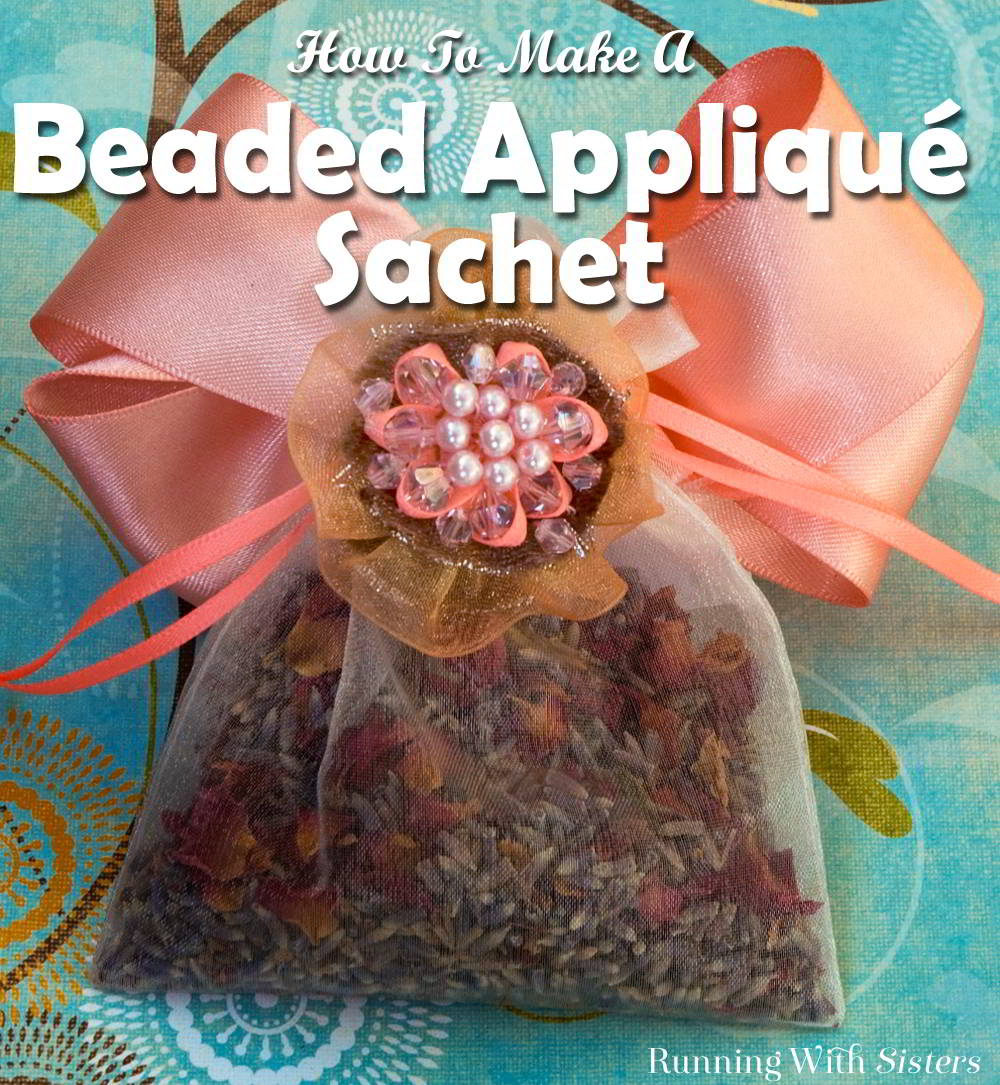 Make a lovely Beaded Appliqué Sachet! We'll show you how to sew beads to create a flower appliqué to embellish an organza bag of dried lavender and rose petals.