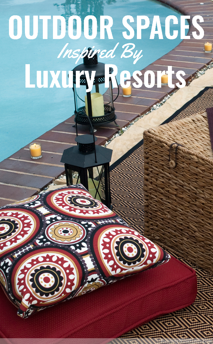 www.RunningWithSisters.com Outdoor Spaces Inspired By Luxury Resorts