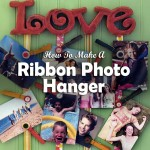 How To Make A Ribbon Photo Hanger