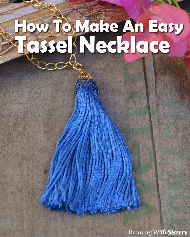Make a tassel the easy way - using a skein of embroidery floss! We'll show you how to make a tassel and turn it into a necklace.