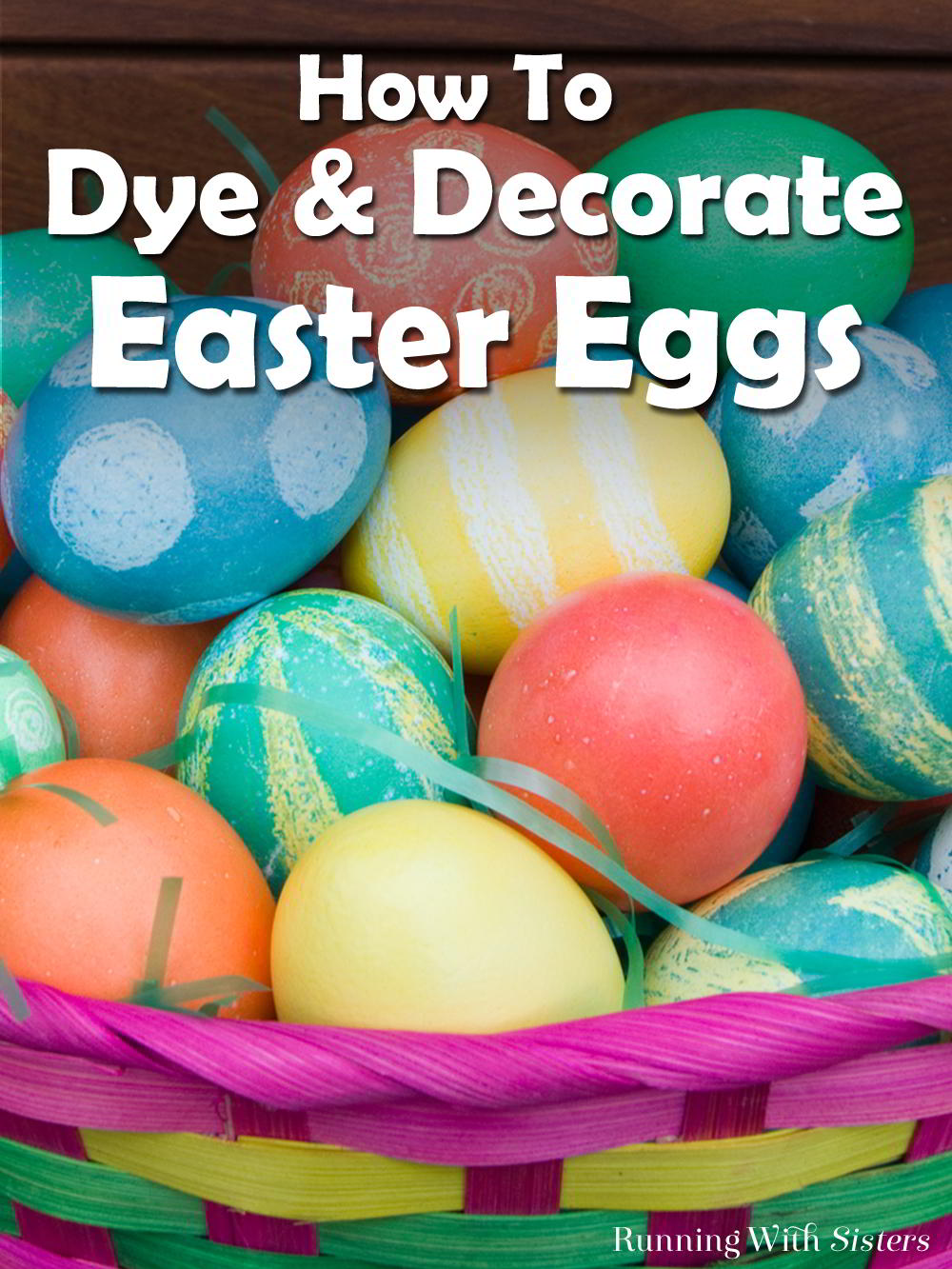 How To Dye Easter Eggs Running With Sisters