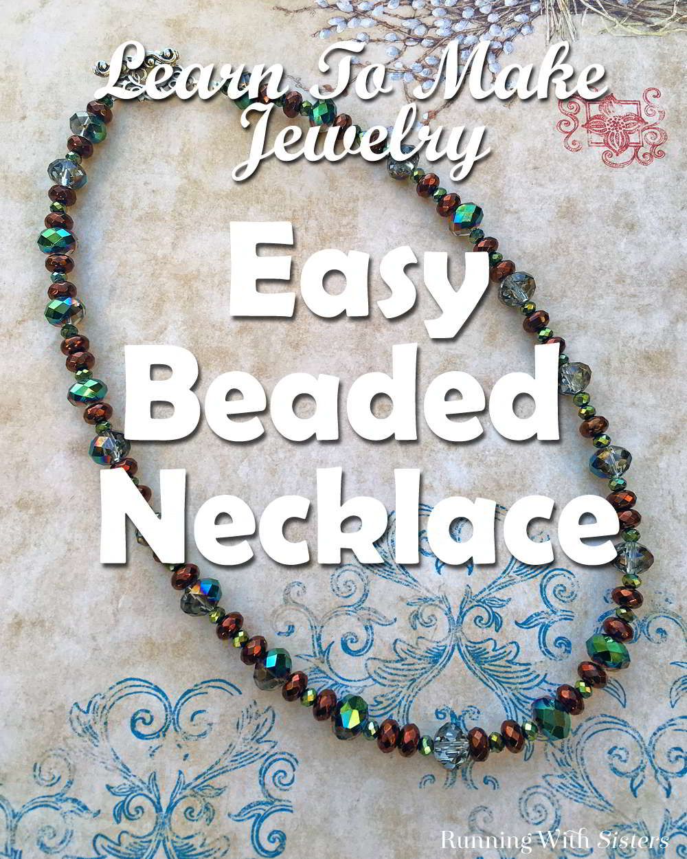 Make Your Own Necklaces And Jewelry At Home: Learn To Make Jewelry: Beautiful & Easy Beaded Necklace