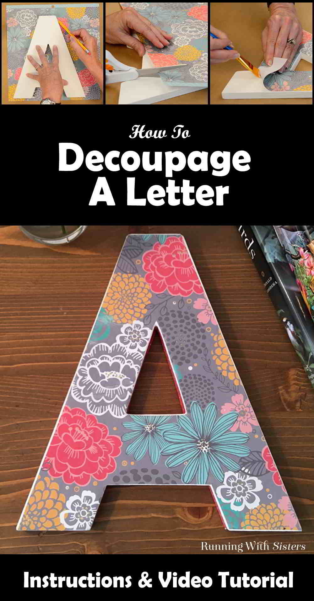 Decorate a wooden letter using mod podge running with sisters decorate a wooden letter using mod podge well show you how to spiritdancerdesigns Gallery