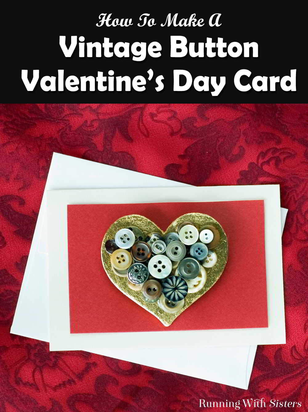 Make a Vintage Button Valentine's Day Card using old buttons, a craft heart, and gold leaf. Add a pin back so your Valentine can keep the button heart!